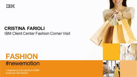 CRISTINA FARIOLI IBM Client Center Fashion Corner Visit.