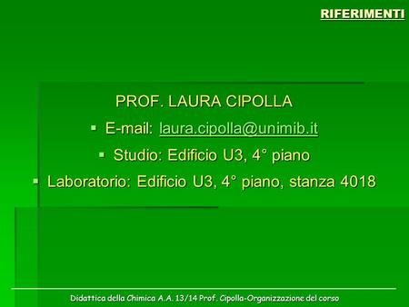 Studio: Edificio U3, 4° piano