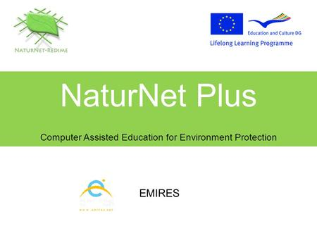 NaturNet Plus Computer Assisted Education for Environment Protection EMIRES.