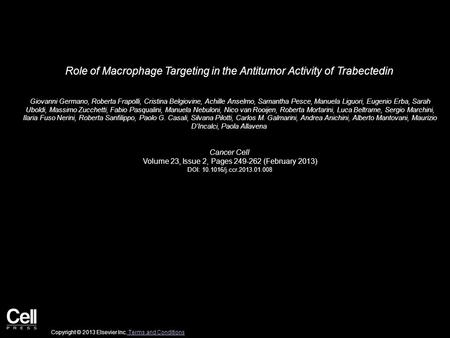 Role of Macrophage Targeting in the Antitumor Activity of Trabectedin Giovanni Germano, Roberta Frapolli, Cristina Belgiovine, Achille Anselmo, Samantha.