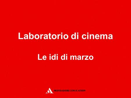Laboratorio di cinema Le idi di marzo.