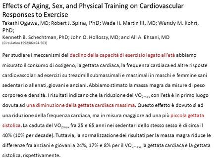 Effects of Aging, Sex, and Physical Training on Cardiovascular Responses to Exercise Takeshi Ogawa, MD; Robert J. Spina, PhD; Wade H. Martin III, MD; Wendy.