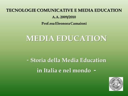 MEDIA EDUCATION Storia della Media Education in Italia e nel mondo -