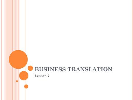 BUSINESS TRANSLATION Lesson 7. Registered Office Head Office.