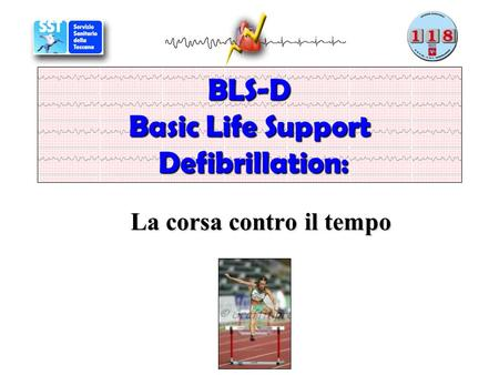 BLS-D Basic Life Support Defibrillation: