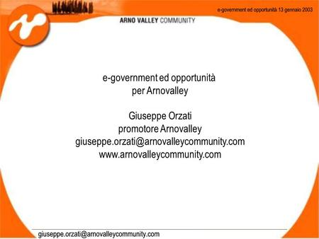 E-government ed opportunità per Arnovalley Giuseppe Orzati promotore Arnovalley