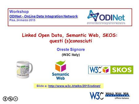 Workshop ODINet - OnLine Data Integration Network Pisa, 24 marzo 2015 Workshop ODINet - OnLine Data Integration Network Pisa, 24 marzo 2015 Linked Open.
