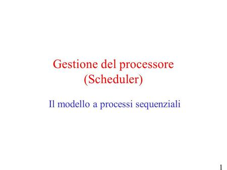 Gestione del processore (Scheduler)