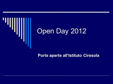 Open Day 2012 Porte aperte all'Istituto Ciresola.