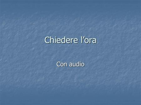 Chiedere l'ora Con audio.