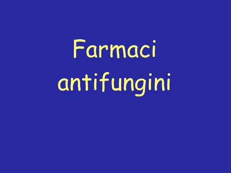 Farmaci antifungini.