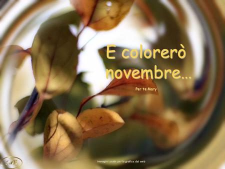 E colorerò novembre… Per te Mary