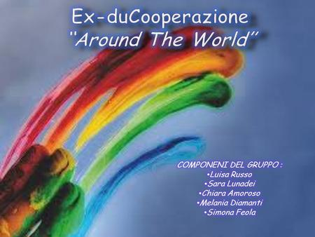 "Ex-duCooperazione ""Around The World"""