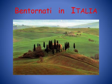 Bentornati in I TALIA. World Languages Department ITALIANO 122 WINTER 2010 Prof.ssa Ornella De Stavola B e E x c e p t.