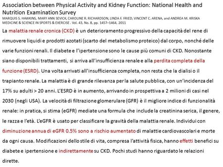Association between Physical Activity and Kidney Function: National Health and Nutrition Examination Survey MARQUIS S. HAWKINS, MARY ANN SEVICK, CAROLINE.