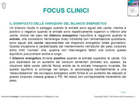 Elementi di Fisiologia e Scienza dell'Alimentazione – E. Battaglia, D. NoèCopyright © 2008 – The McGraw-Hill Companies s.r.l. FOCUS CLINICI IL SIGNIFICATO.