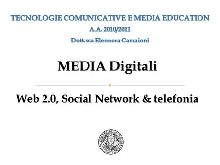 MEDIA Digitali Web 2.0, Social Network & telefonia.