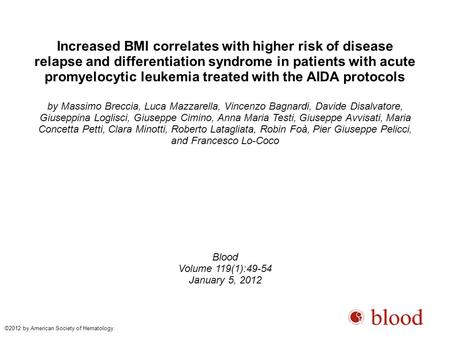 Increased BMI correlates with higher risk of disease relapse and differentiation syndrome in patients with acute promyelocytic leukemia treated with the.