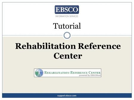 Tutorial Rehabilitation Reference Center support.ebsco.com.