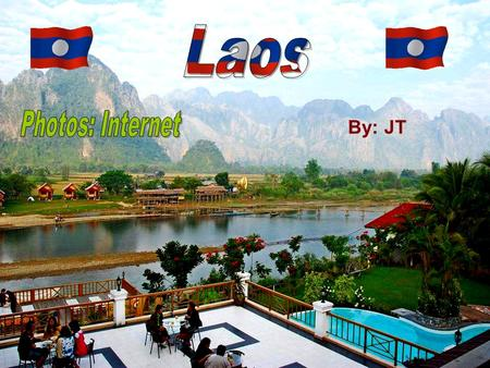 Laos Photos: Internet By: JT.