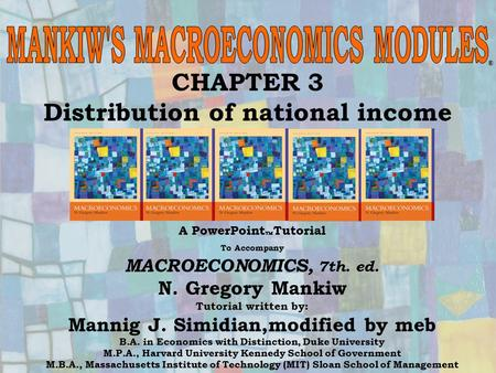 Chapter Eighteen1 CHAPTER 3 Distribution of national income A PowerPoint  Tutorial To Accompany MACROECONOMICS, 7th. ed. N. Gregory Mankiw Tutorial written.