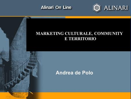 Page 1April 23, 2015 MARKETING CULTURALE, COMMUNITY E TERRITORIO Andrea de Polo.