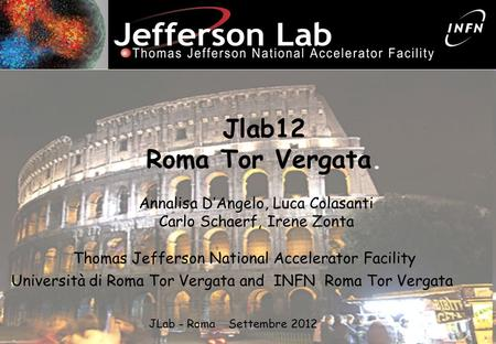 1 Annalisa D ' Angelo HD gas distillation and analysis for HD frozen spin targets. University of Rome Tor Vergata and INFN Roma Tor Vergata Ferrara - September.