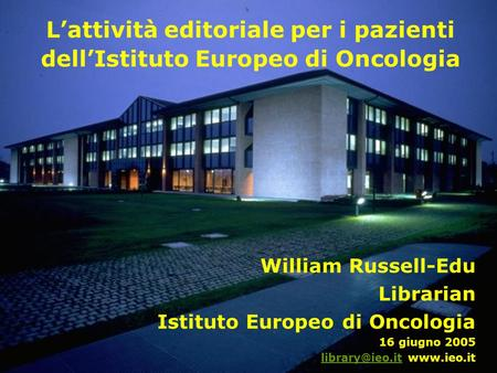 William Russell-Edu Librarian Istituto Europeo di Oncologia