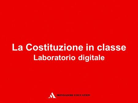 La Costituzione in classe Laboratorio digitale. Surfing the European Union Focus digitale.