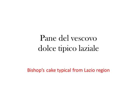 Pane del vescovo dolce tipico laziale Bishop's cake typical from Lazio region.