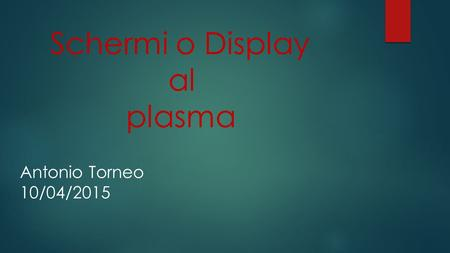 Schermi o Display al plasma