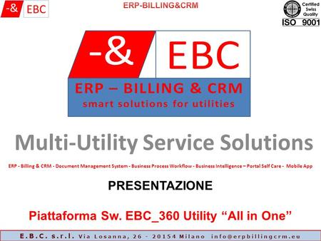 Multi-Utility Service Solutions ERP - Billing & CRM - Document Management System - Business Process Workflow - Business Intelligence – Portal Self Care.