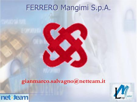 FERRERO Mangimi S.p.A. gianmarco.salvagno@netteam.it.