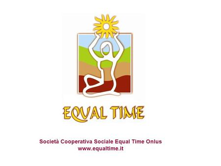 Società Cooperativa Sociale Equal Time Onlus www.equaltime.it.