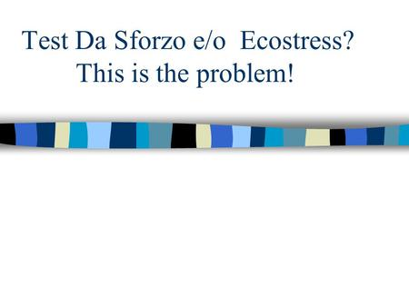 Test Da Sforzo e/o Ecostress? This is the problem!