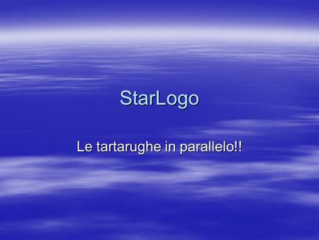 StarLogo Le tartarughe in parallelo!!. CONTIAMO LE TARTA  to inizia  ca  crt 1  end  -------------------  to genera  hatch [ ] fd 1  end.