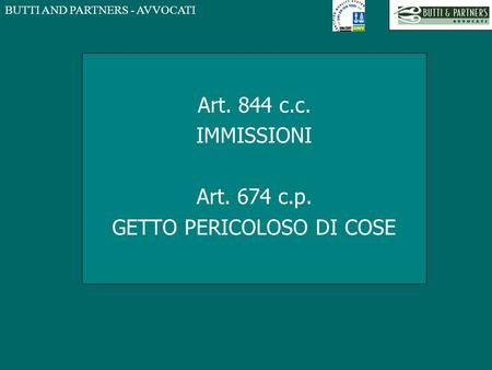 Art. 844 c.c. IMMISSIONI Art. 674 c.p. GETTO PERICOLOSO DI COSE