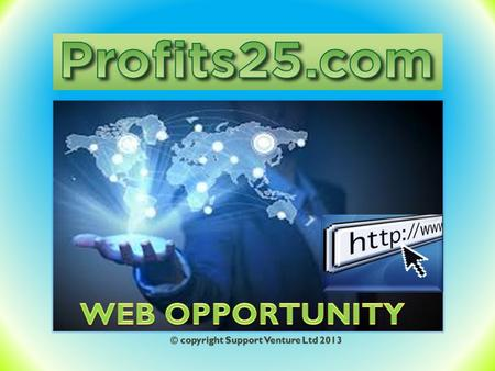 WEB OPPORTUNITY © copyright Support Venture Ltd 2013.