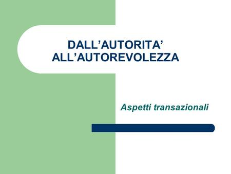DALL'AUTORITA' ALL'AUTOREVOLEZZA