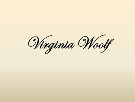 Virginia Woolf. Indice La sua vita; Chi era Virginia Woolf; Le sue opere;