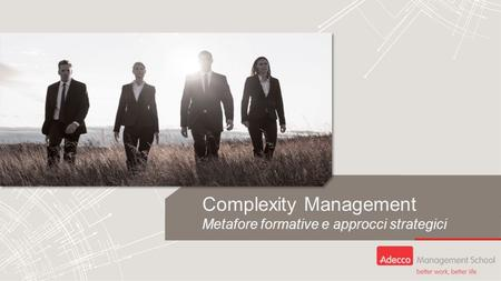 Complexity Management Metafore formative e approcci strategici.