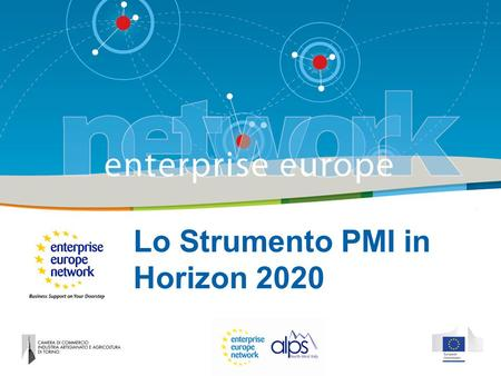 Lo Strumento PMI in Horizon 2020. Title of the presentation | Date |‹#› La Camera di commercio di Torino è membro della rete europea ENTERPRISE EUROPE.