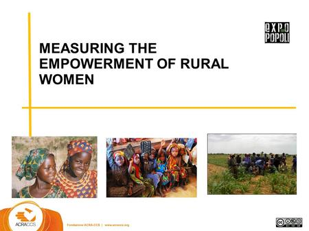 MEASURING THE EMPOWERMENT OF RURAL WOMEN. - the use of food resources Premessadei casi analisi ll fattore interno incide sul cambiamento in maniera decisiva.