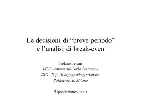 "Le decisioni di ""breve periodo"" e l'analisi di break-even"