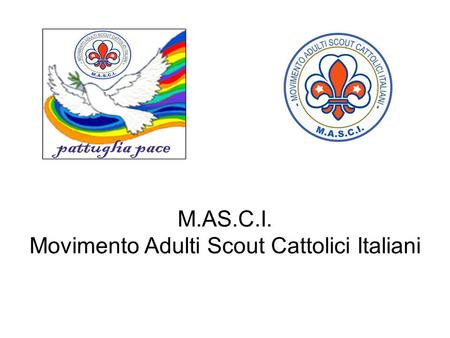 M.AS.C.I. Movimento Adulti Scout Cattolici Italiani.