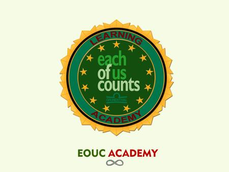 EOUC ACADEMY. Each of Us Counts becomes an Academy for a personal journey on Mindfulness and Behavioral Modifications. It aims to sharpen extended board.