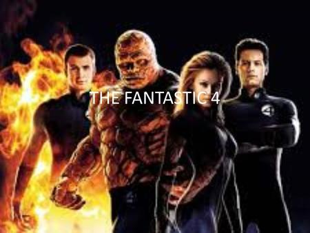 THE FANTASTIC 4.