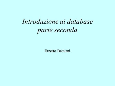 Introduzione ai database parte seconda