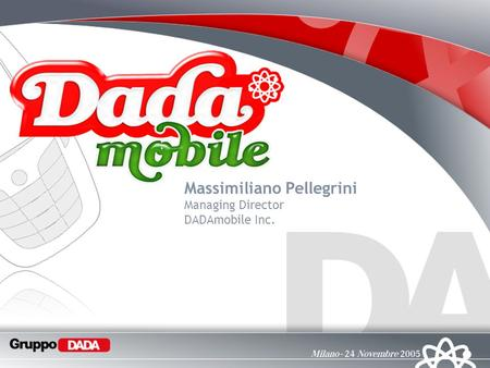 Massimiliano Pellegrini Managing Director DADAmobile Inc.