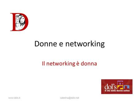Donne e networking Il networking è donna